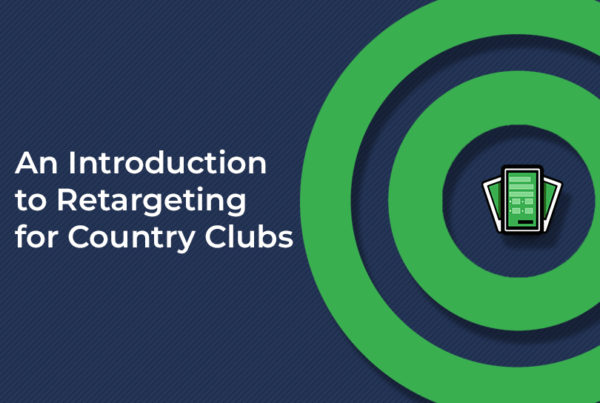 Country Club Retargeting Marketing Blog | Long Drive Agency